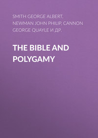 Philip, Newman John  - The Bible and Polygamy