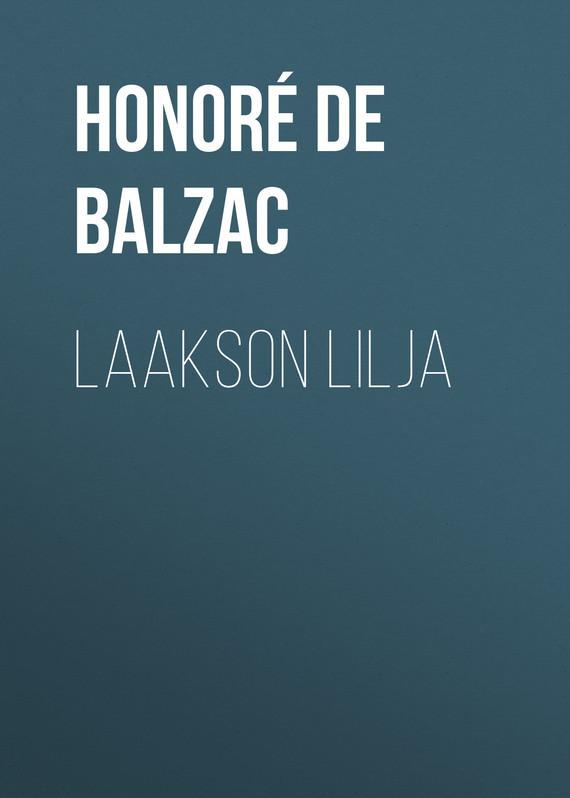 Оноре де Бальзак Laakson lilja оноре де бальзак folk tales of napoleon