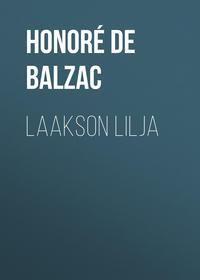Оноре де Бальзак - Laakson lilja