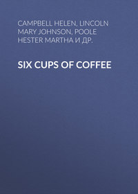 Helen, Campbell  - Six Cups of Coffee