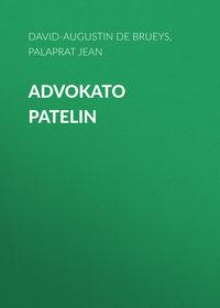 Brueys, David-Augustin de  - Advokato Patelin