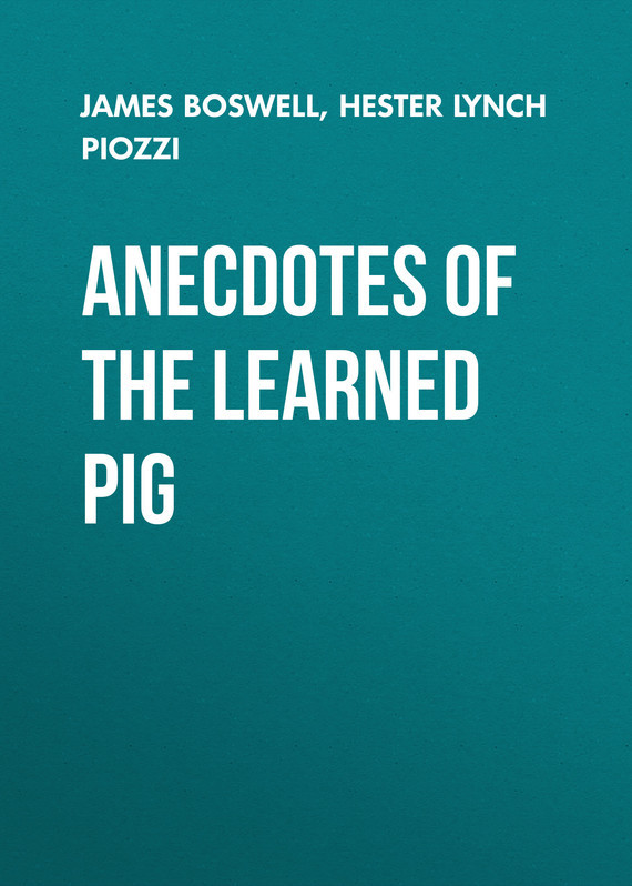 James Boswell Anecdotes of the Learned Pig аудио усилитель smsl sapii tpa6120a2 sapii pro