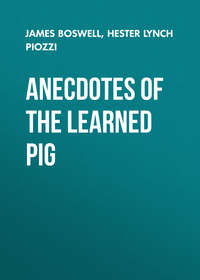 James Boswell - Anecdotes of the Learned Pig