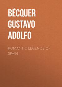 Adolfo, B?cquer Gustavo  - Romantic legends of Spain
