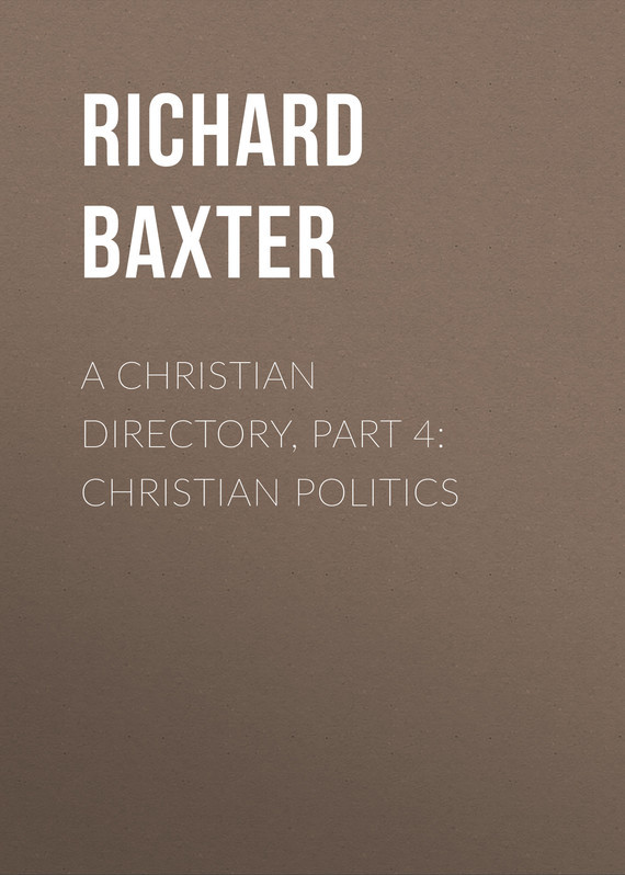 A Christian Directory, Part 4: Christian Politics