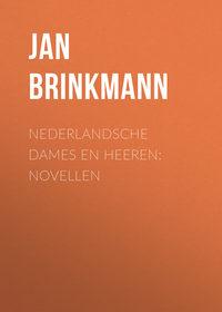 Brink Jan ten - Nederlandsche dames en heeren: Novellen
