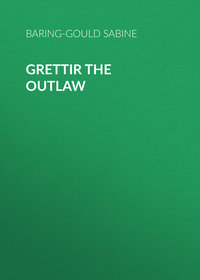 Baring-Gould Sabine - Grettir the Outlaw