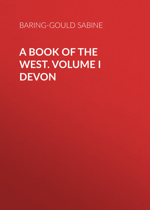 A Book of the West. Volume I Devon