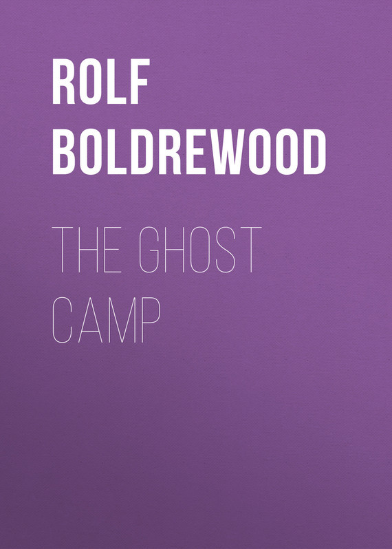 Rolf Boldrewood The Ghost Camp arte lamp подвесная люстра arte lamp bellator a8960sp 3ga
