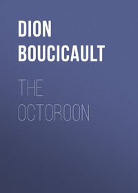 Boucicault, Dion  - The Octoroon