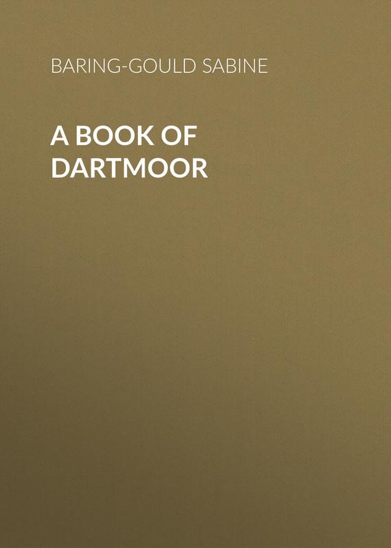 Baring-Gould Sabine A Book of Dartmoor цена
