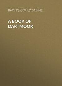 Sabine, Baring-Gould  - A Book of Dartmoor
