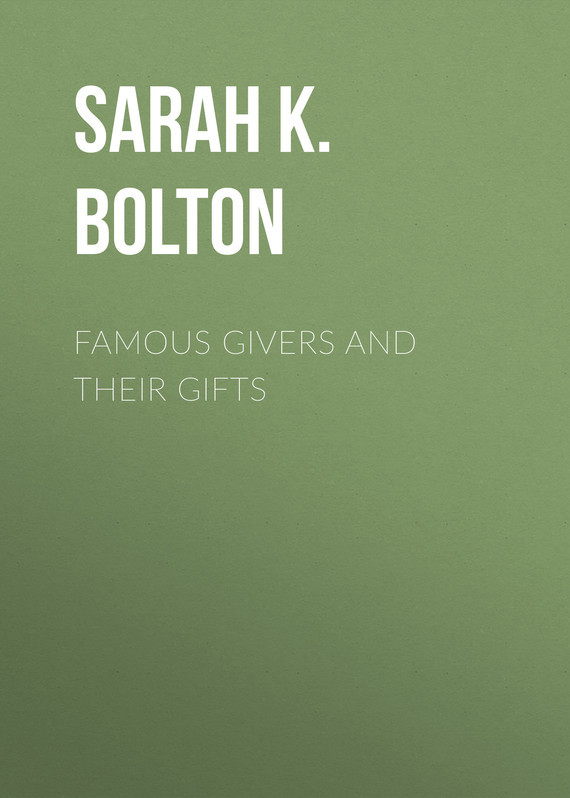 Bolton Sarah Knowles Famous Givers and Their Gifts j knowles roger 200 contractual problems and their solutions