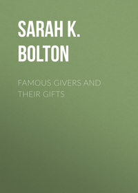 Knowles, Bolton Sarah  - Famous Givers and Their Gifts