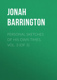 Jonah Barrington - Personal Sketches of His Own Times, Vol. 3 (of 3)