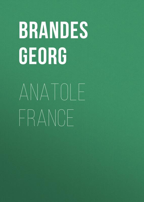 Georg Brandes Anatole France anatole france les dieux ont soif
