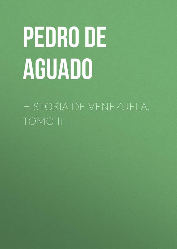 Pedro de Aguado Historia de Venezuela, Tomo II pedro de aguado historia de venezuela tomo i