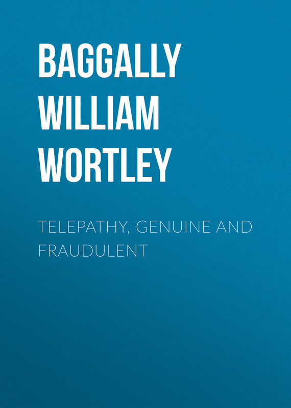 Baggally William Wortley Telepathy, Genuine and Fraudulent valeriy zhiglov learning telepathy in 10 minutes