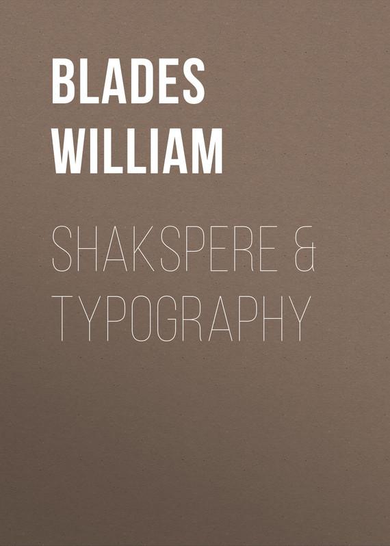 Blades William Shakspere & Typography defort dcf 12
