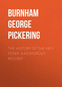 Burnham George Pickering - The History of the Hen Fever. A Humorous Record