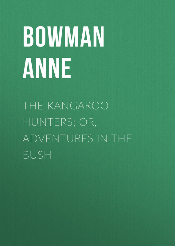 The Kangaroo Hunters; Or, Adventures in the Bush