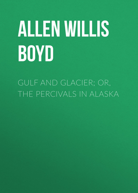 Allen Willis Boyd Gulf and Glacier; or, The Percivals in Alaska promoting social change in the arab gulf