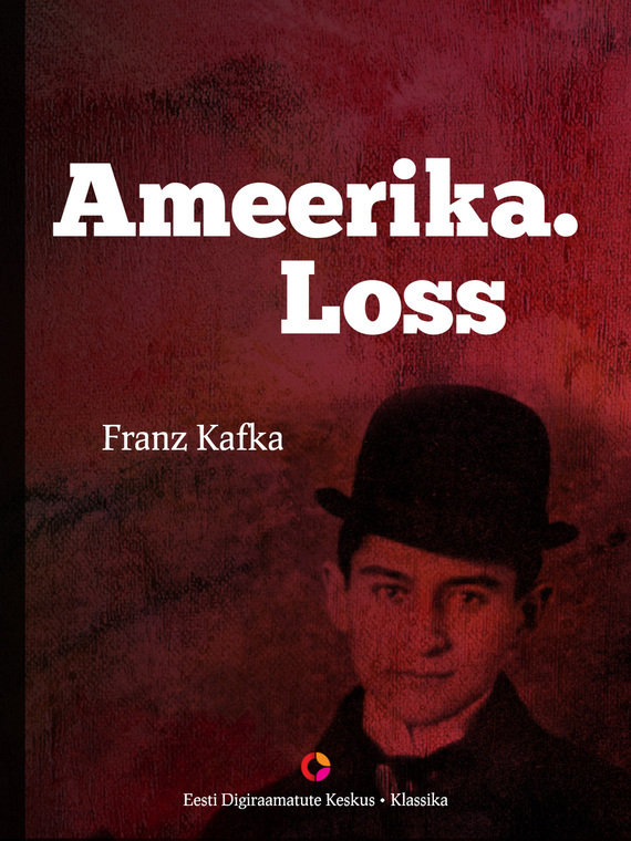 Франц Кафка Ameerika. Loss ISBN: 9789949537310 kafka franz the castle