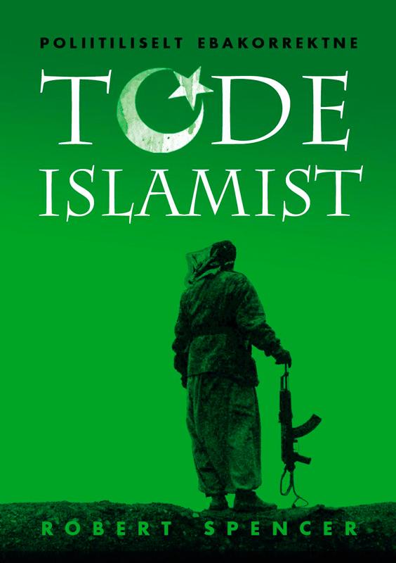 Poliitiliselt ebakorrektne tõde islamist ( Robert Spencer  )
