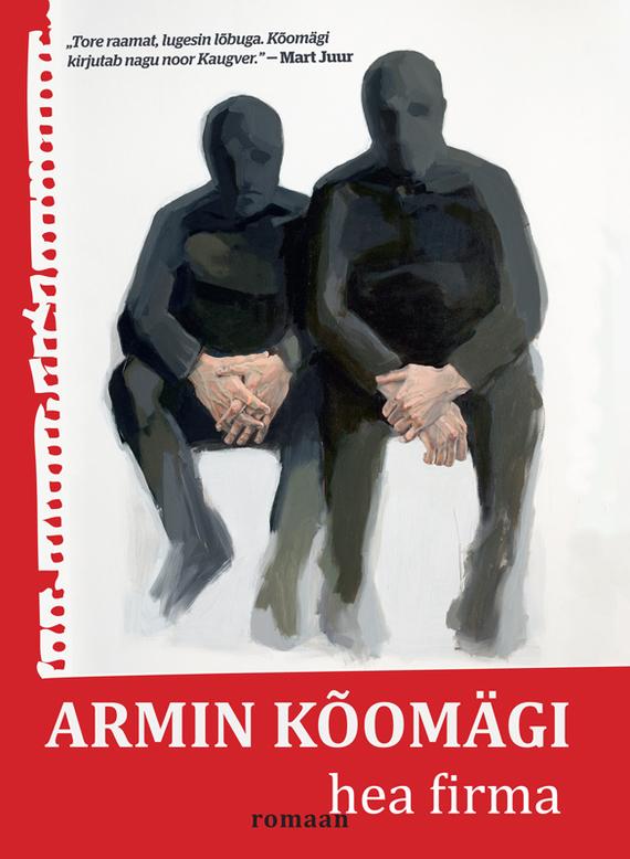 Armin Kõomägi Hea firma ISBN: 9789949302307 ene timmusk minu kanada