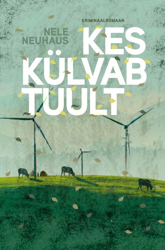 Nele Neuhaus Kes külvab tuult