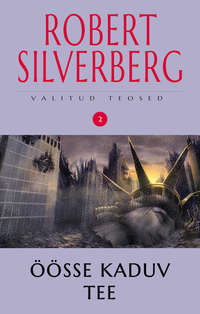 Robert Silverberg - Valitud teosed 2. ??sse kaduv tee