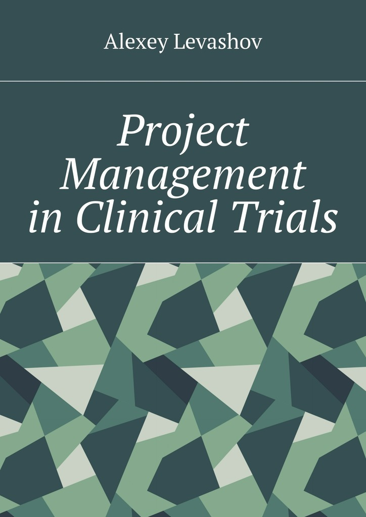 Alexey Levashov Project Management in Clinical Trials