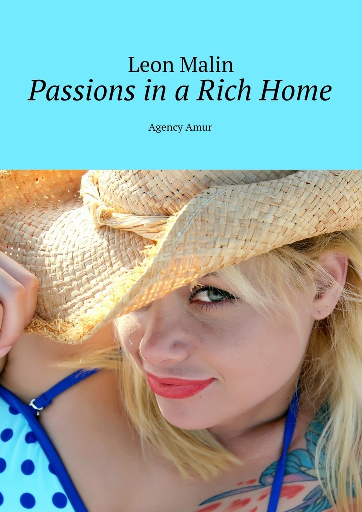 Leon Malin Passions in a Rich Home. Agency Amur ISBN: 9785448542022 love a book of quotations
