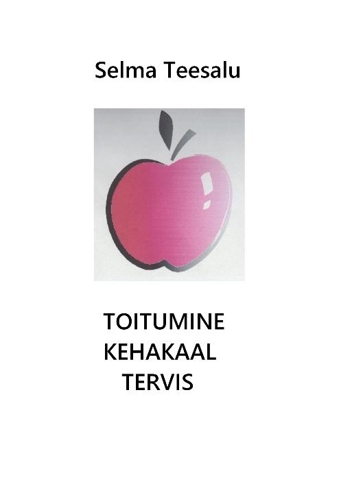 Selma Teesalu Toitumine, kehakaal, tervis gerd knoll ketogeenne toitumine vähi vastu