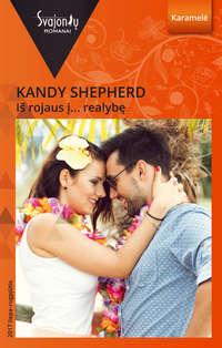 Kandy  Shepherd - I? rojaus ?… realyb?