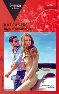 Kat Cantrell - Kaip atsikratyti JO?