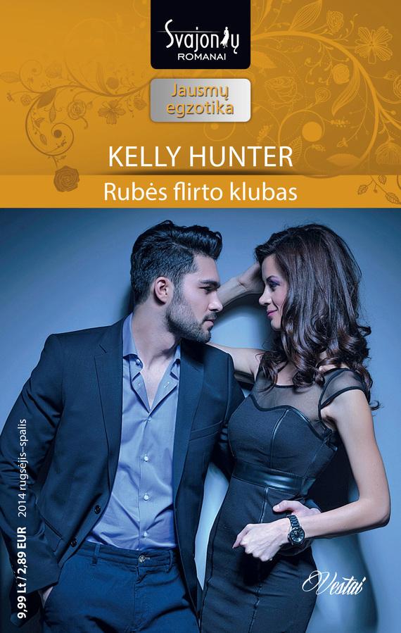 Kelly Hunter Rubės flirto klubas kelly hunter flirto kodas