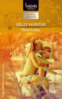Kelly Hunter - Flirto kodas