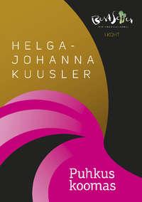 Helga-Johanna Kuusler - Puhkus koomas