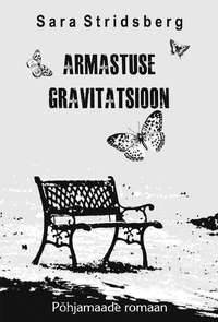 Sara Stridsberg - Armastuse gravitatsioon