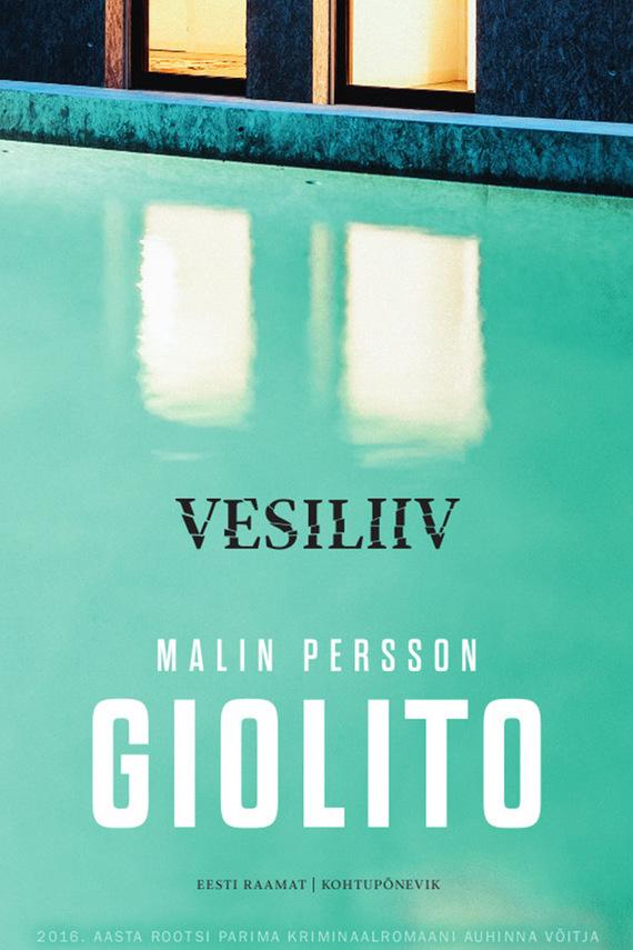 Malin Persson Giolito Vesiliiv leif g w persson kes tapaks lohe