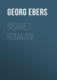 Georg Ebers - Sisaret: Romaani