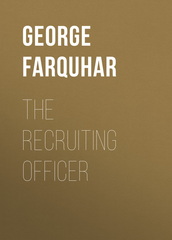 George Farquhar The Recruiting Officer recruiting