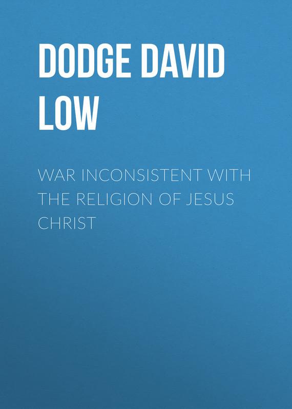 Dodge David Low War Inconsistent with the Religion of Jesus Christ litian 01a jesus christ pattern zinc alloy yellow flame kerosene oil lighter brass