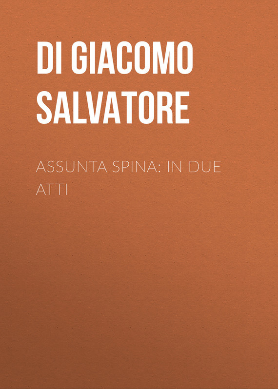 Assunta Spina: In due atti