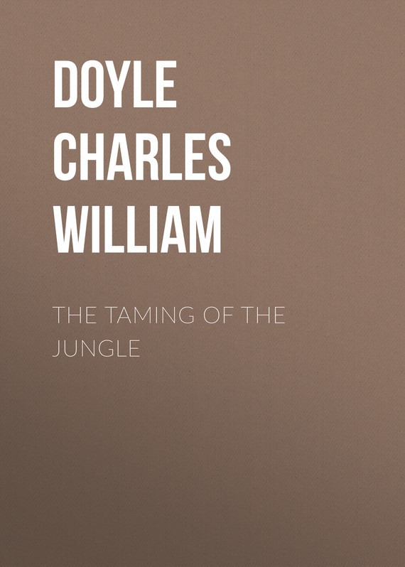 Doyle Charles William The Taming of the Jungle смартфон bq mobile bq 5001l contact gold