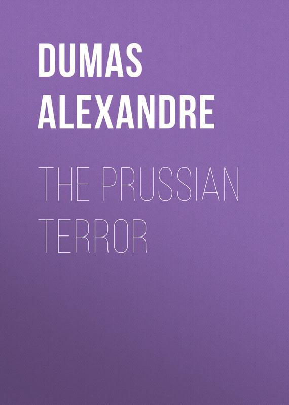Dumas Alexandre The Prussian Terror dumas alexandre the royal life guard or the flight of the royal family