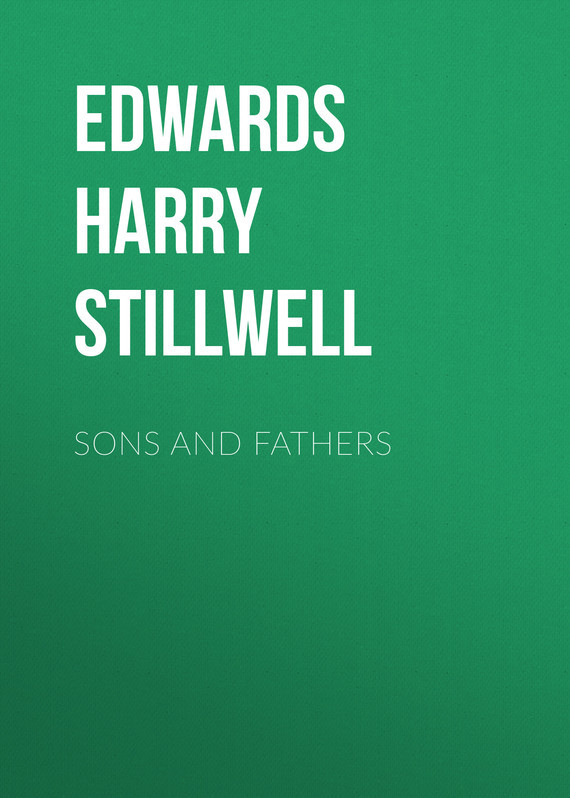 Edwards Harry Stillwell Sons and Fathers father and sons