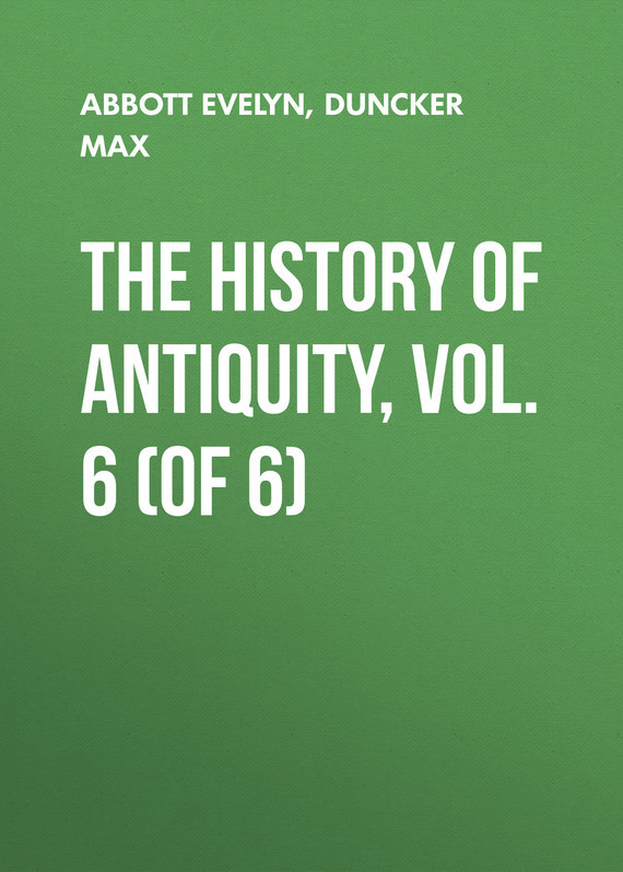 Duncker Max The History of Antiquity, Vol. 6 (of 6) samuel richardson clarissa or the history of a young lady vol 6
