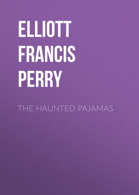 Elliott Francis Perry The Haunted Pajamas gasquet francis aidan the eve of the reformation